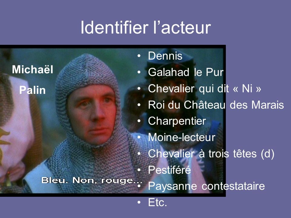 Identifier l'acteur Dennis Galahad le Pur Michaël