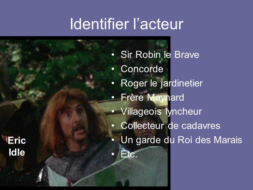 Identifier l'acteur Sir Robin le Brave Concorde Roger le jardinetier