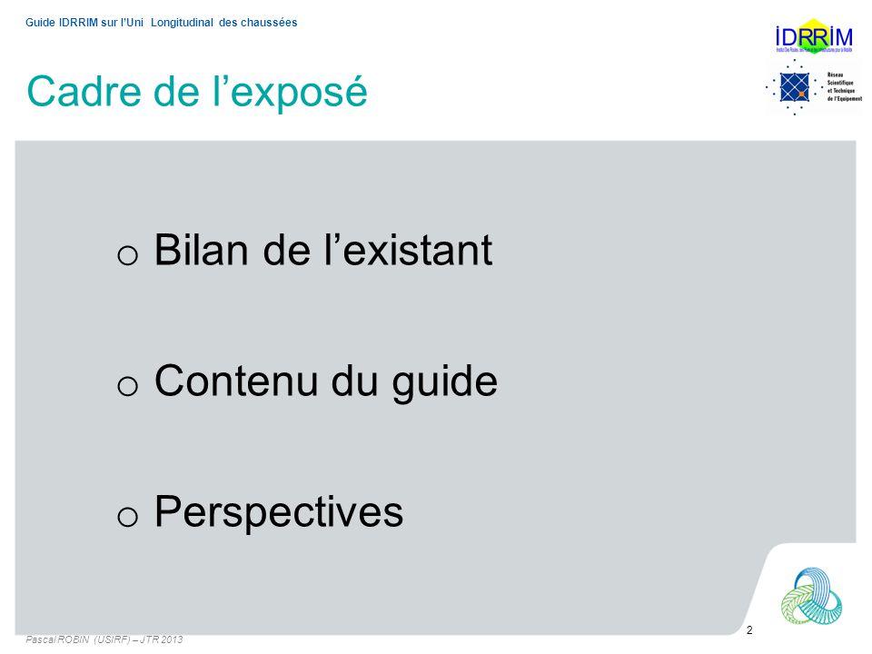 Bilan de l'existant Contenu du guide Perspectives Cadre de l'exposé