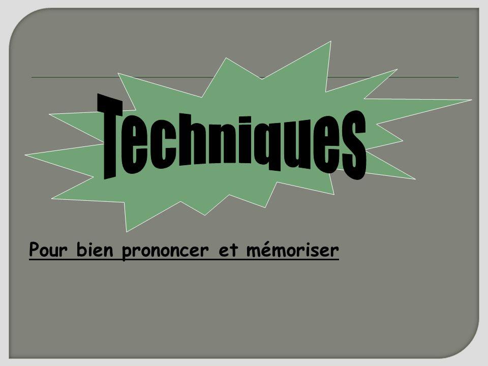 Techniques Pour bien prononcer et mémoriser