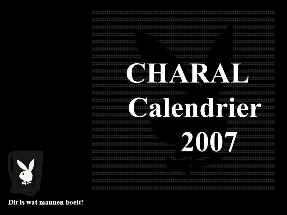 CHARAL Calendrier 2007 Dit is wat mannen boeit!