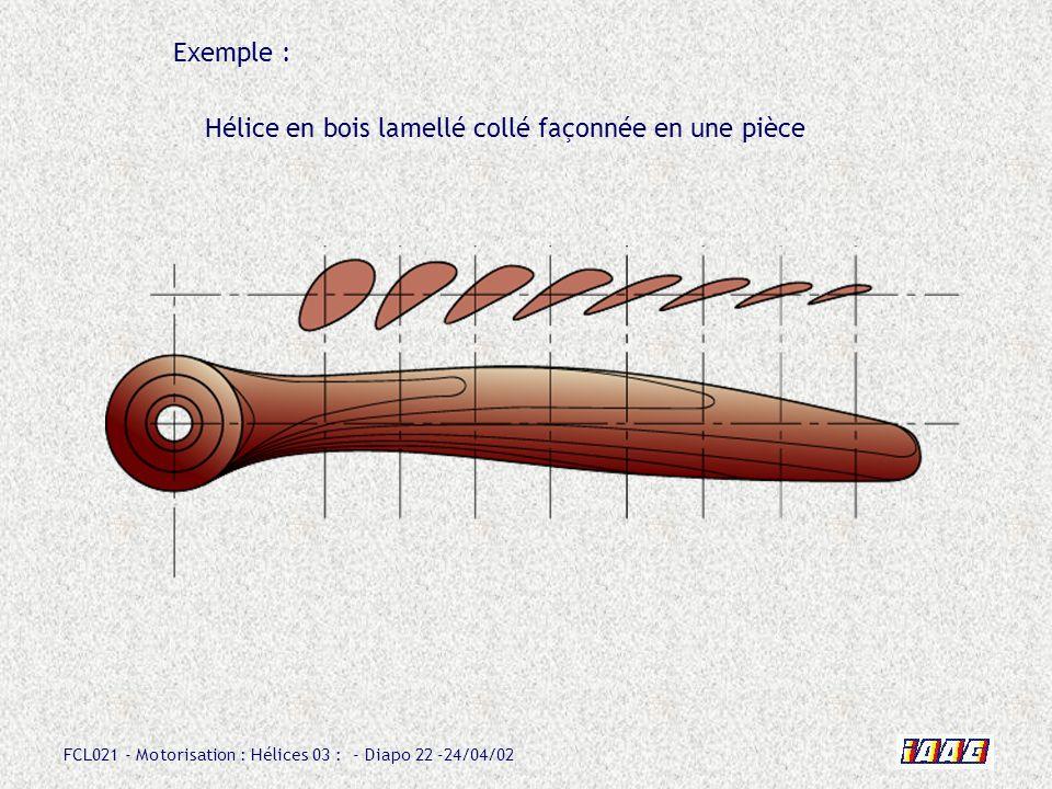 Exemple : Hélice en bois lamellé collé façonnée en une pièce