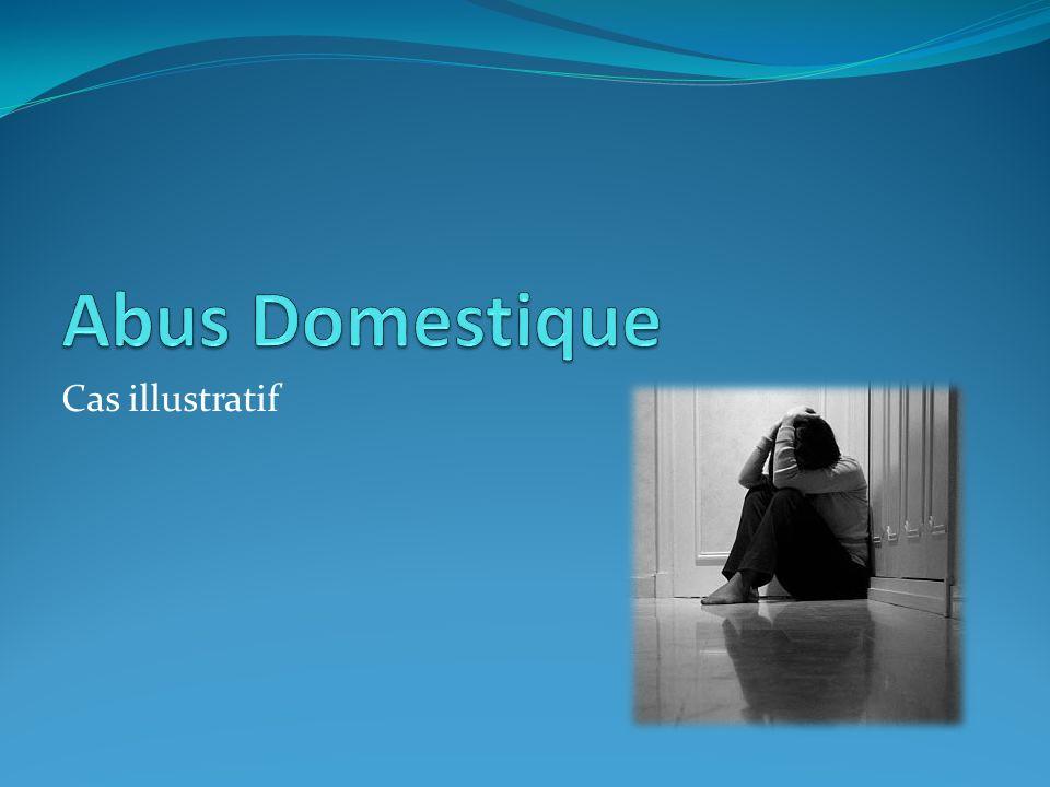 Abus Domestique Cas illustratif