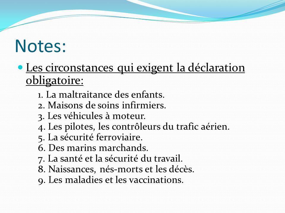Notes: Les circonstances qui exigent la déclaration obligatoire: