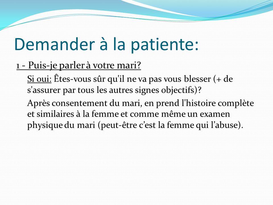 Demander à la patiente: