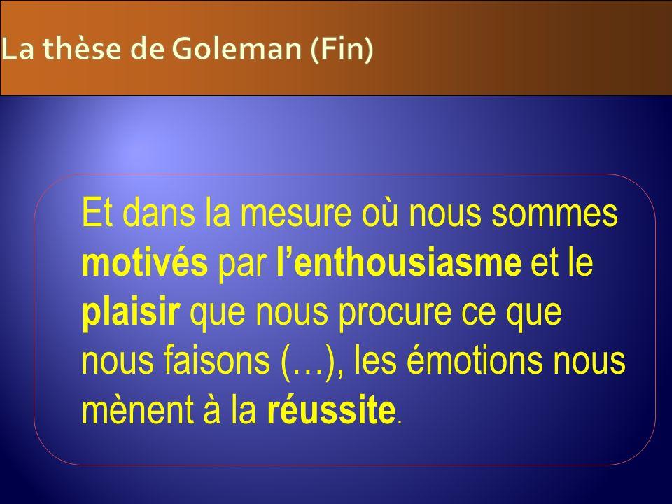 La thèse de Goleman (Fin)