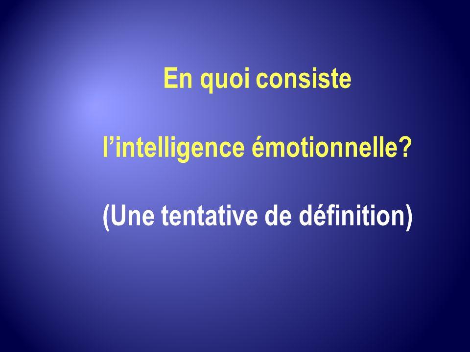 l'intelligence émotionnelle (Une tentative de définition)