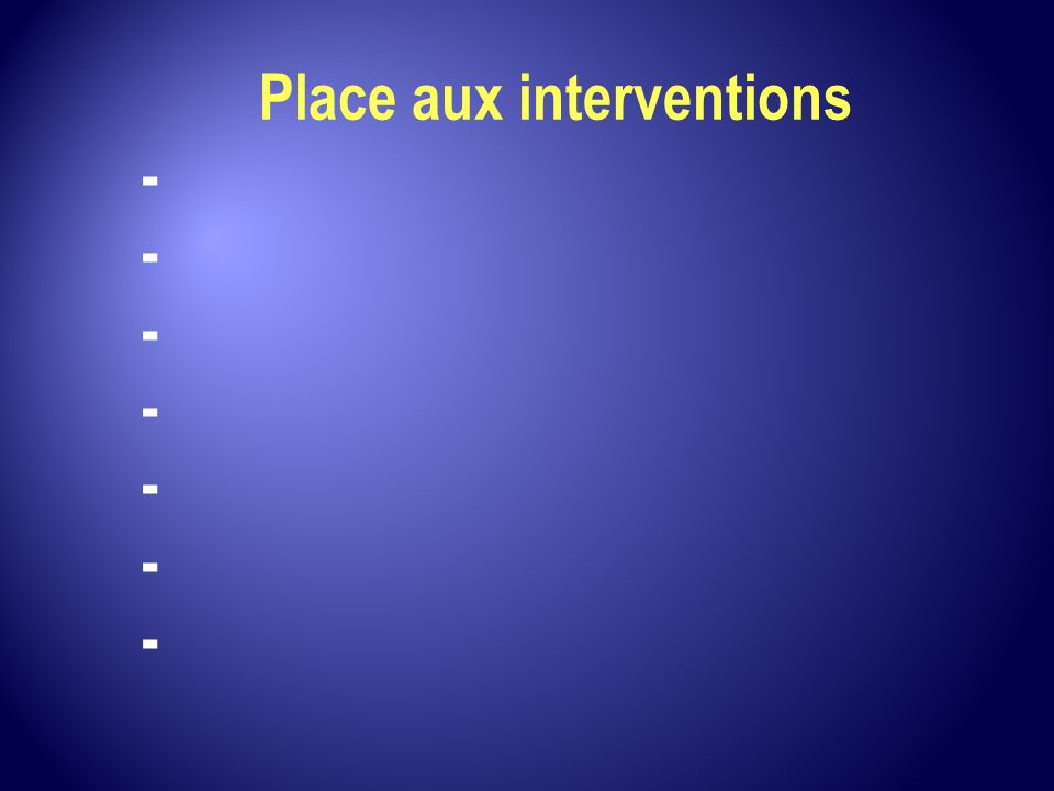 Place aux interventions