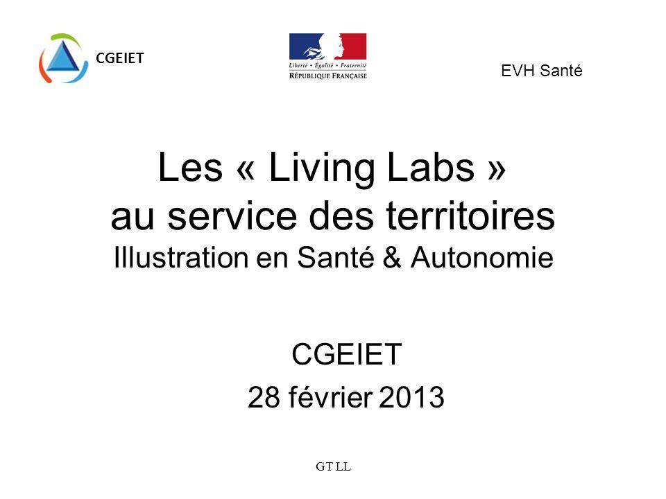 CGEIETEVH Santé. Les « Living Labs » au service des territoires Illustration en Santé & Autonomie. CGEIET.