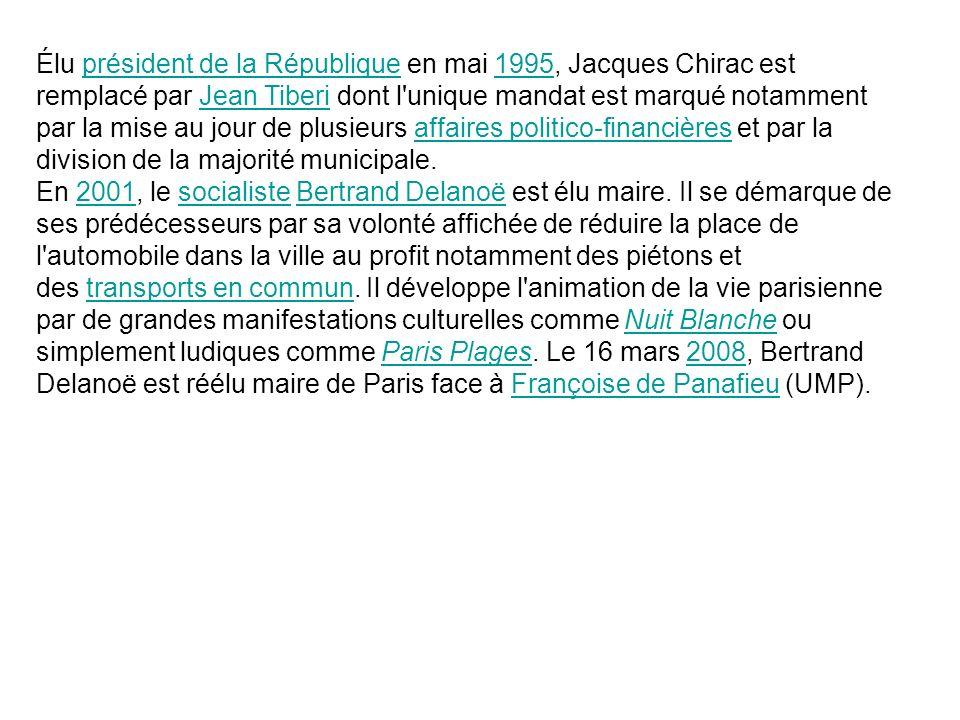 Élu président de la République en mai 1995, Jacques Chirac est remplacé par Jean Tiberi dont l unique mandat est marqué notamment par la mise au jour de plusieurs affaires politico-financières et par la division de la majorité municipale.