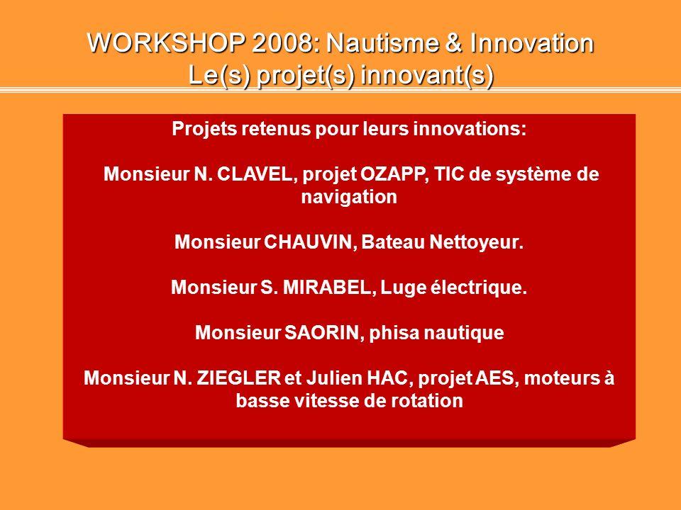 WORKSHOP 2008: Nautisme & Innovation Le(s) projet(s) innovant(s)