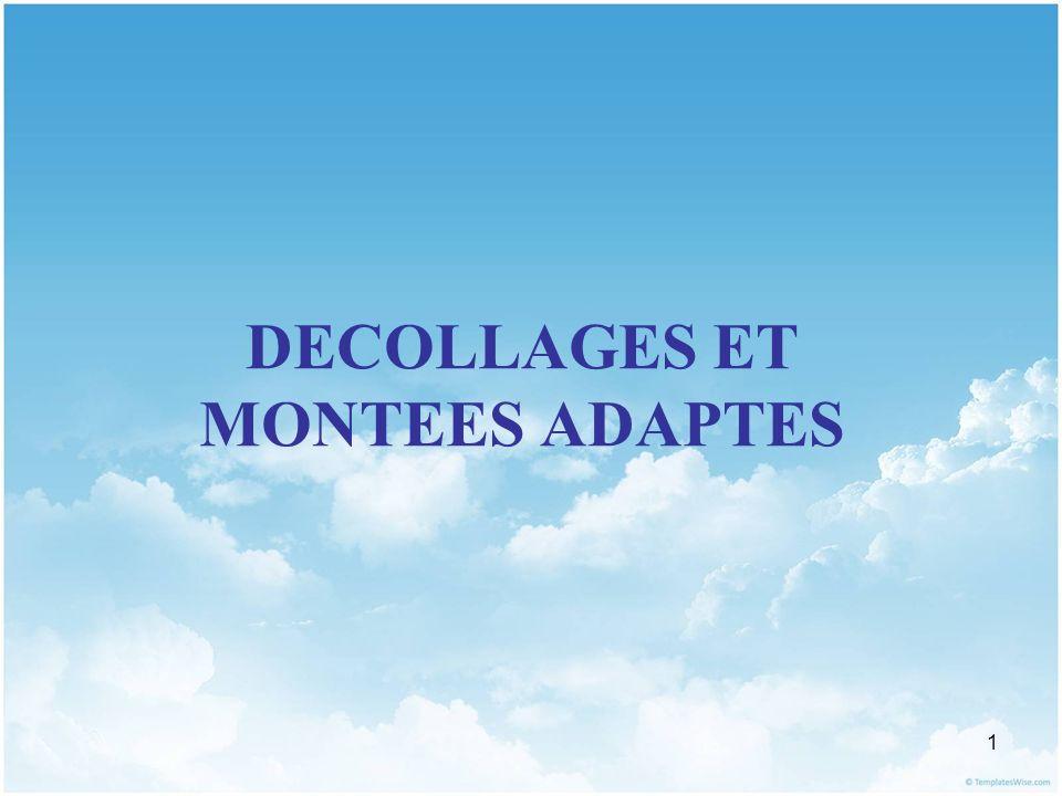 DECOLLAGES ET MONTEES ADAPTES