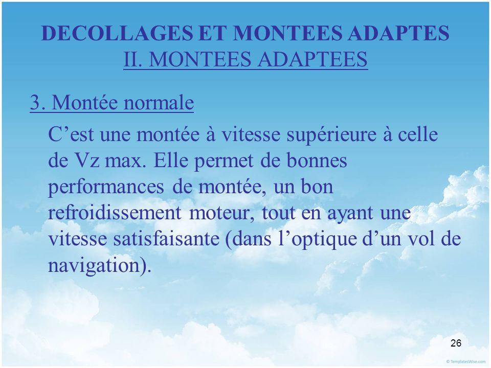 DECOLLAGES ET MONTEES ADAPTES II. MONTEES ADAPTEES