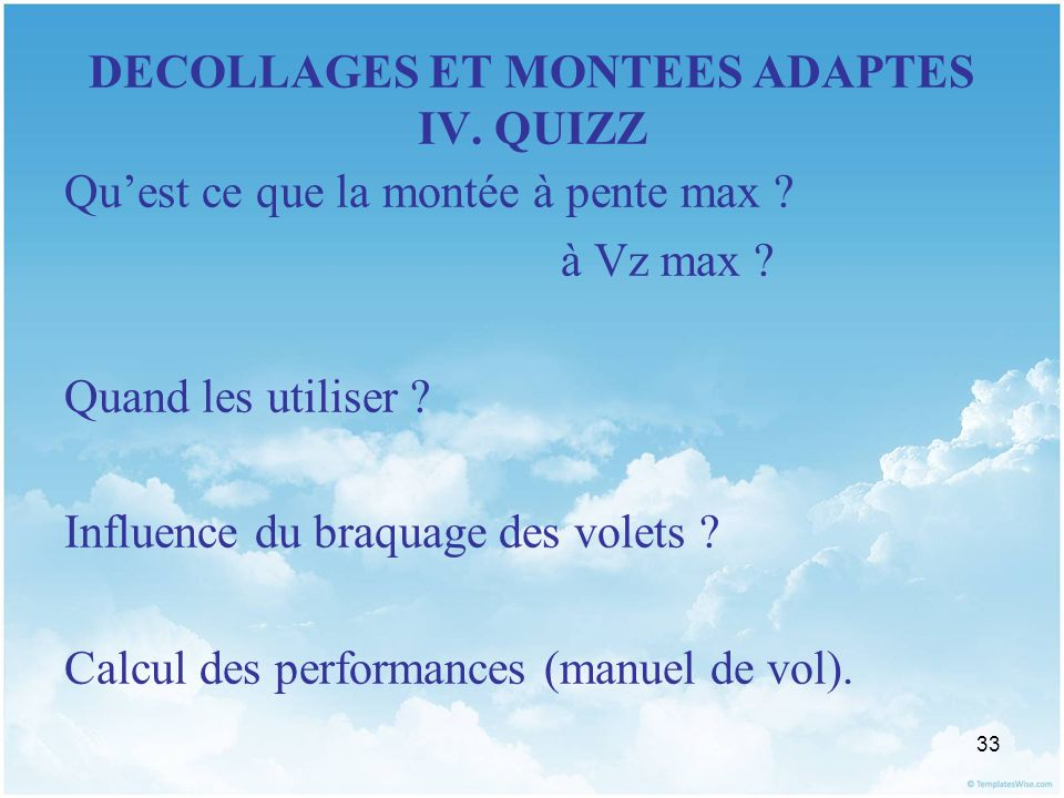 DECOLLAGES ET MONTEES ADAPTES IV. QUIZZ