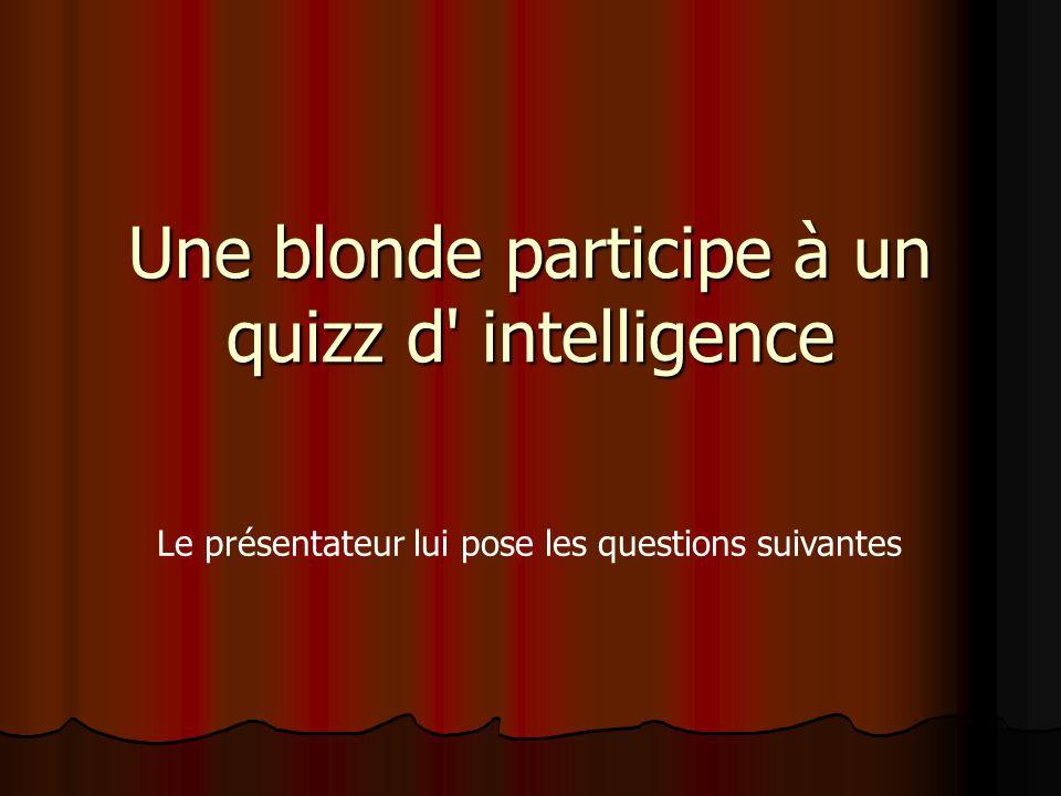 Une blonde participe à un quizz d intelligence
