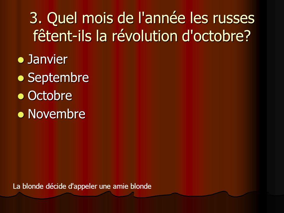 3. Quel mois de l année les russes fêtent-ils la révolution d octobre