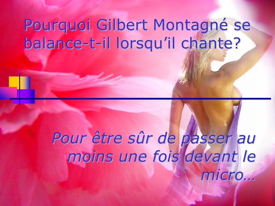 Pourquoi Gilbert Montagné se balance-t-il lorsqu'il chante