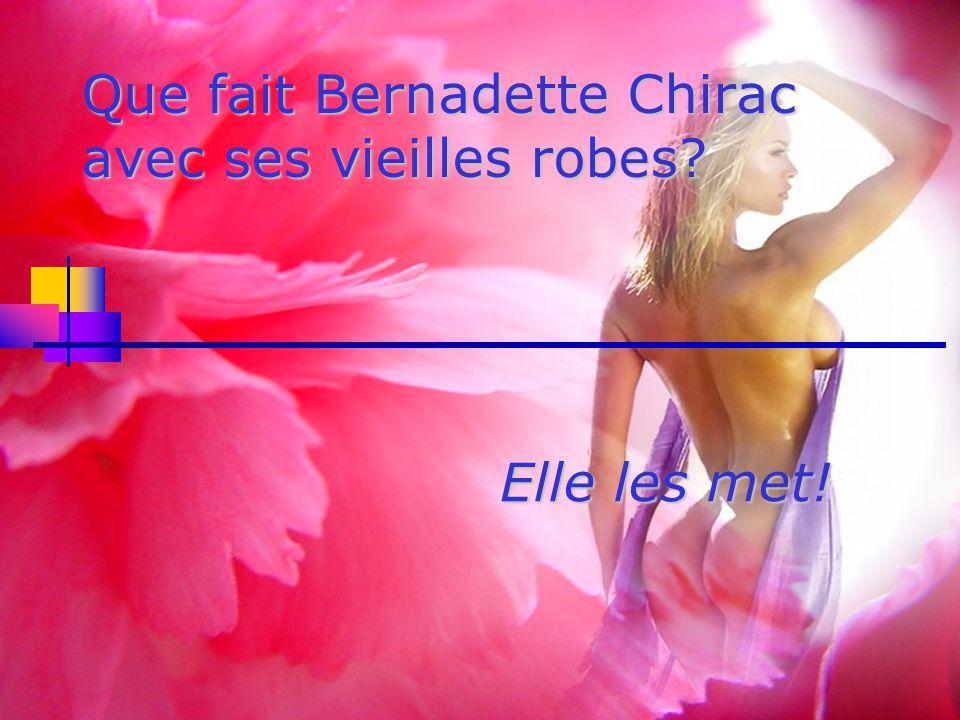 Que fait Bernadette Chirac avec ses vieilles robes