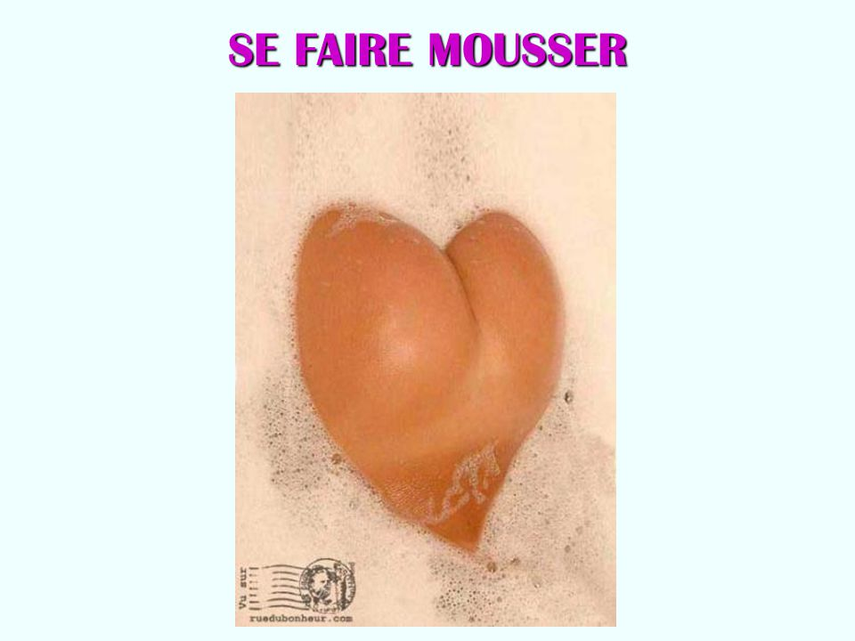SE FAIRE MOUSSER