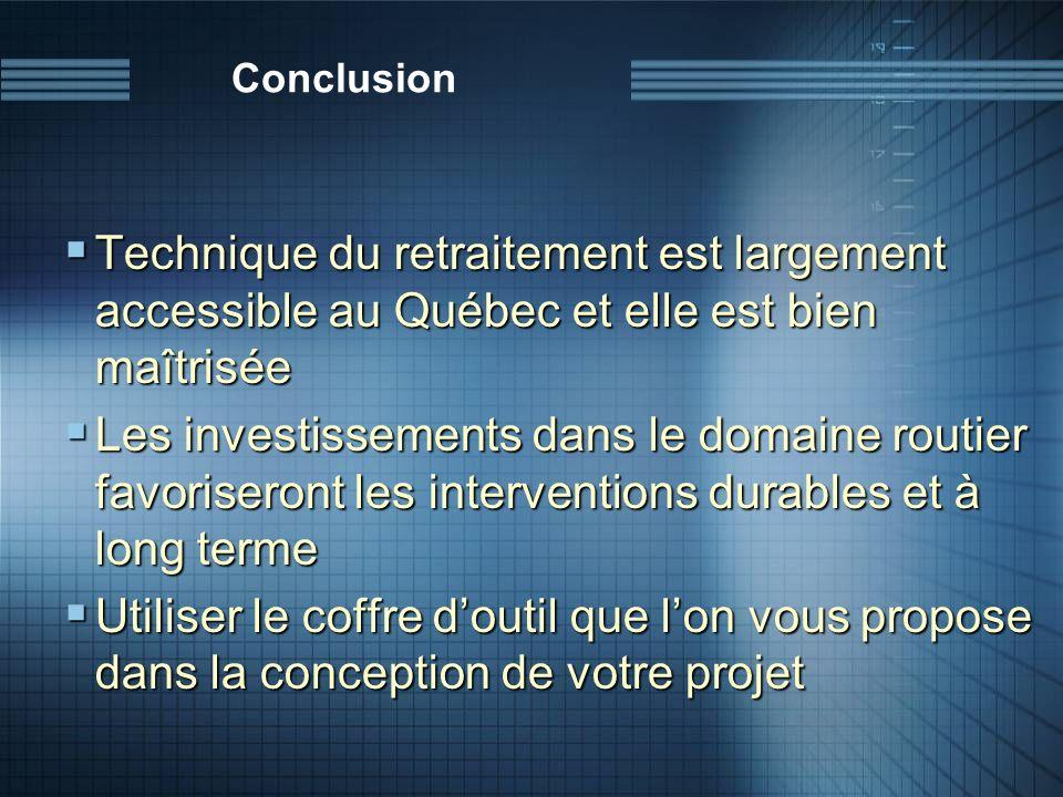 ConclusionTechnique du retraitement est largement accessible au Québec et elle est bien maîtrisée.