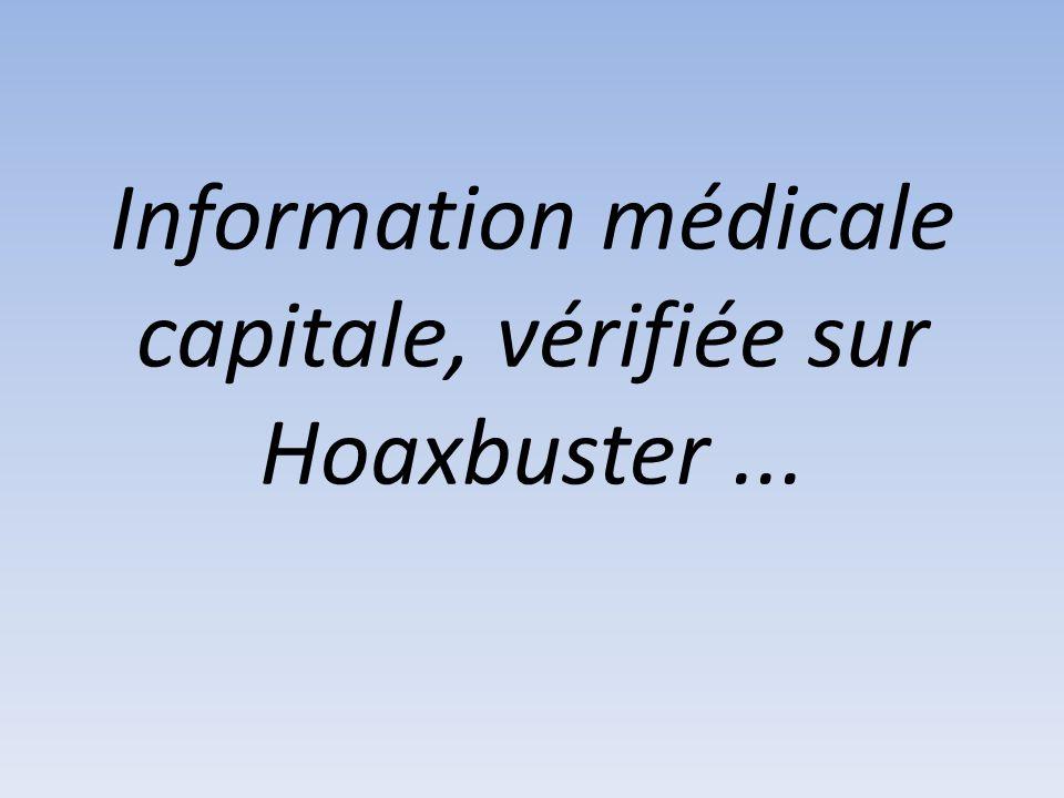 Information médicale capitale, vérifiée sur Hoaxbuster ...
