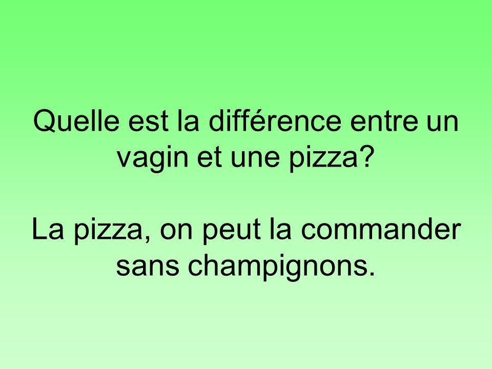 Quelle est la différence entre un vagin et une pizza