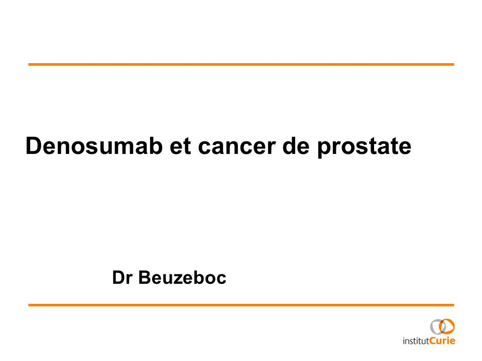 Denosumab et cancer de prostate Dr Beuzeboc