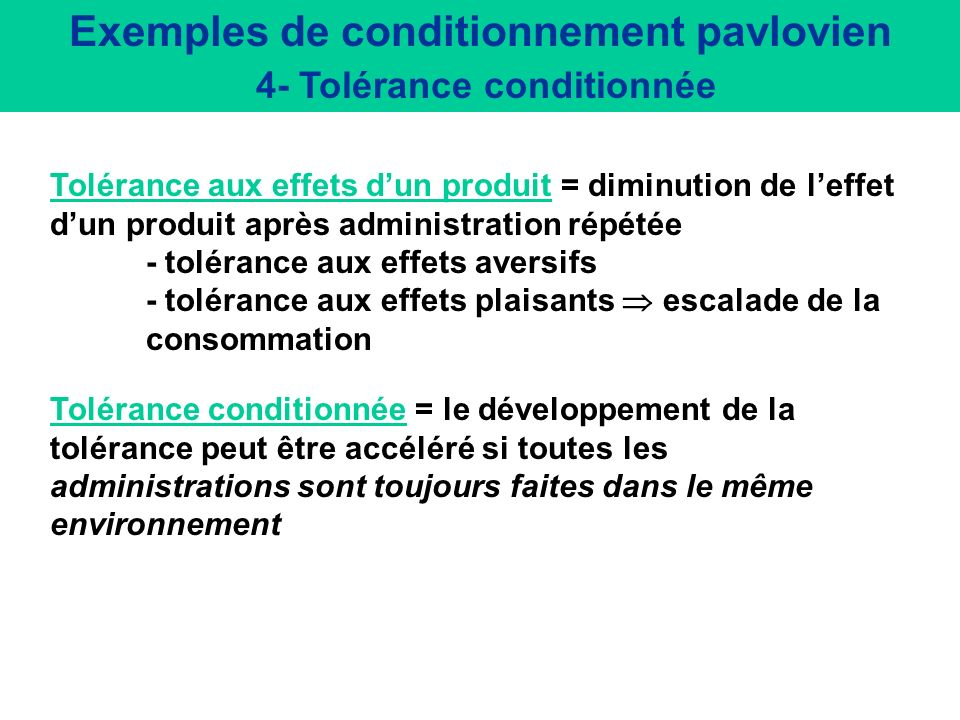 Exemples de conditionnement pavlovien 4- Tolérance conditionnée