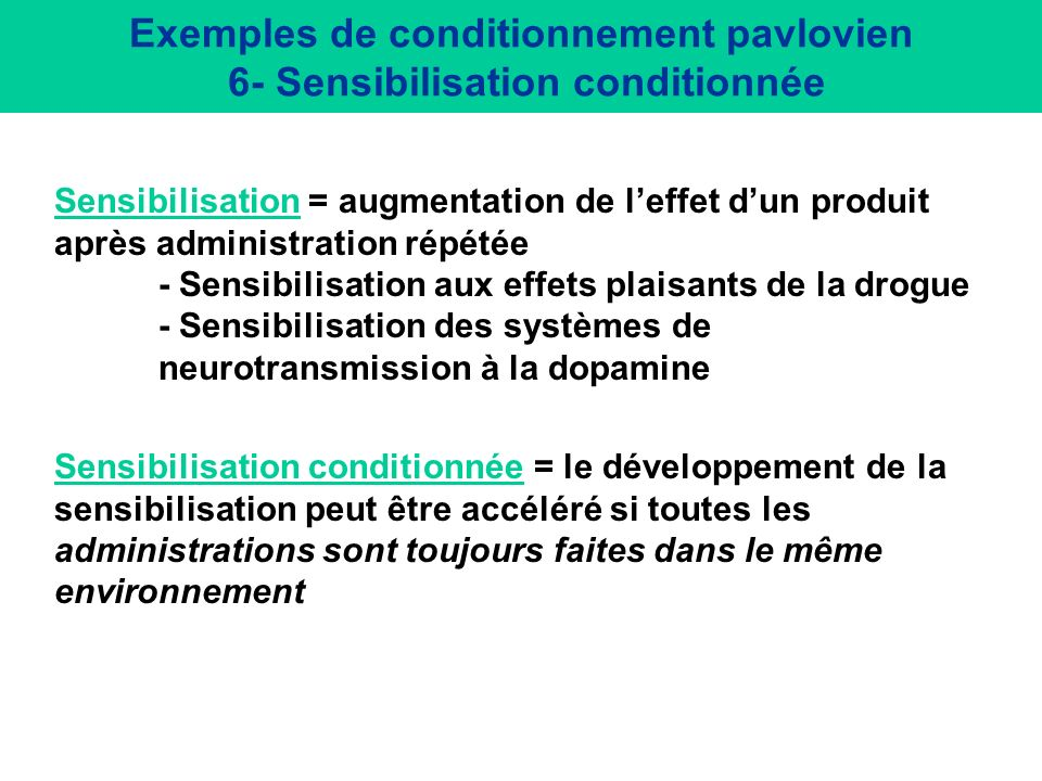 Exemples de conditionnement pavlovien 6- Sensibilisation conditionnée