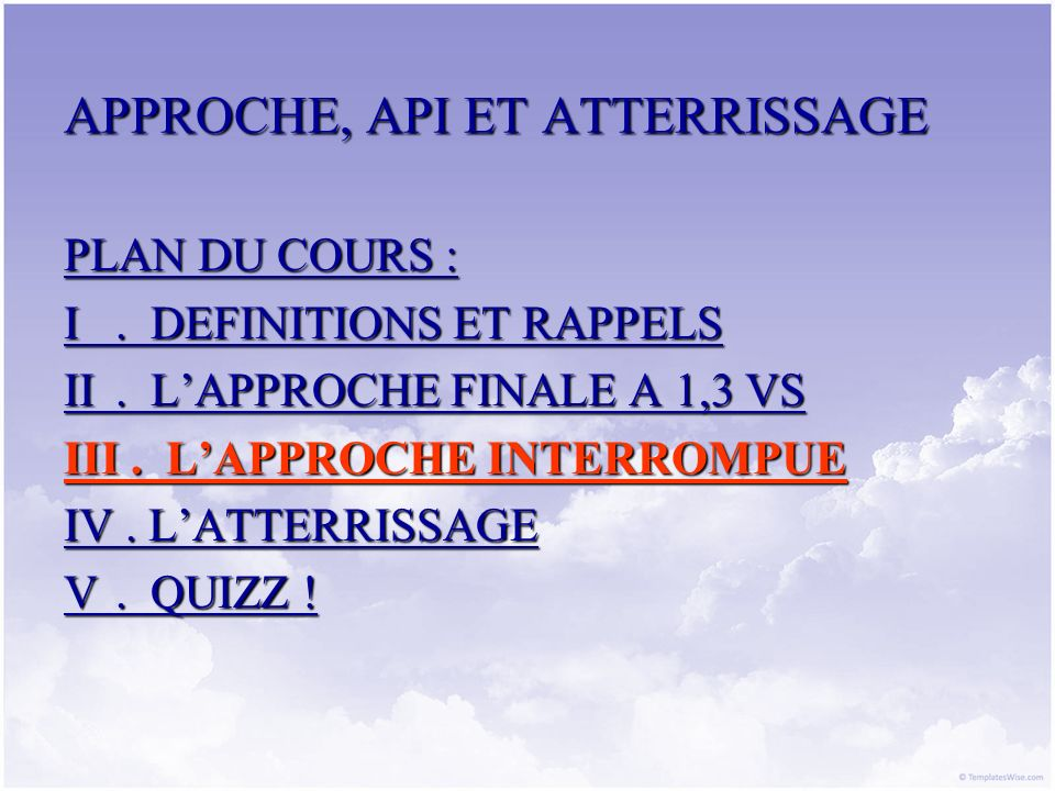 APPROCHE, API ET ATTERRISSAGE