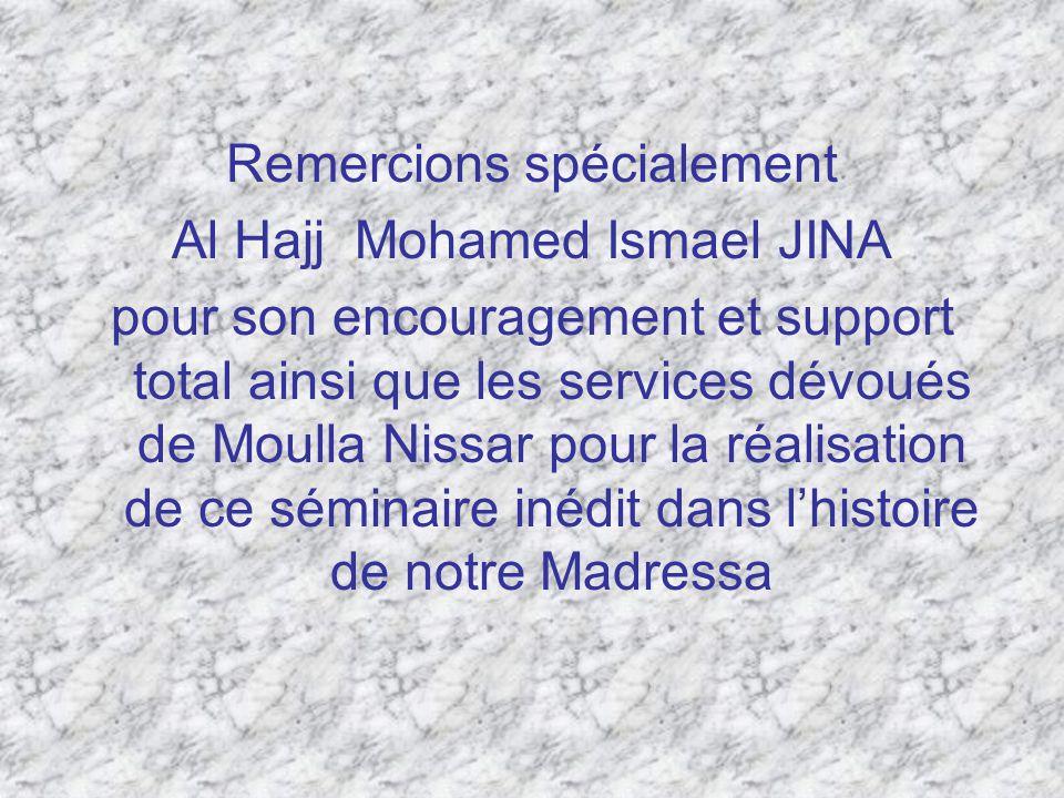 Remercions spécialement Al Hajj Mohamed Ismael JINA