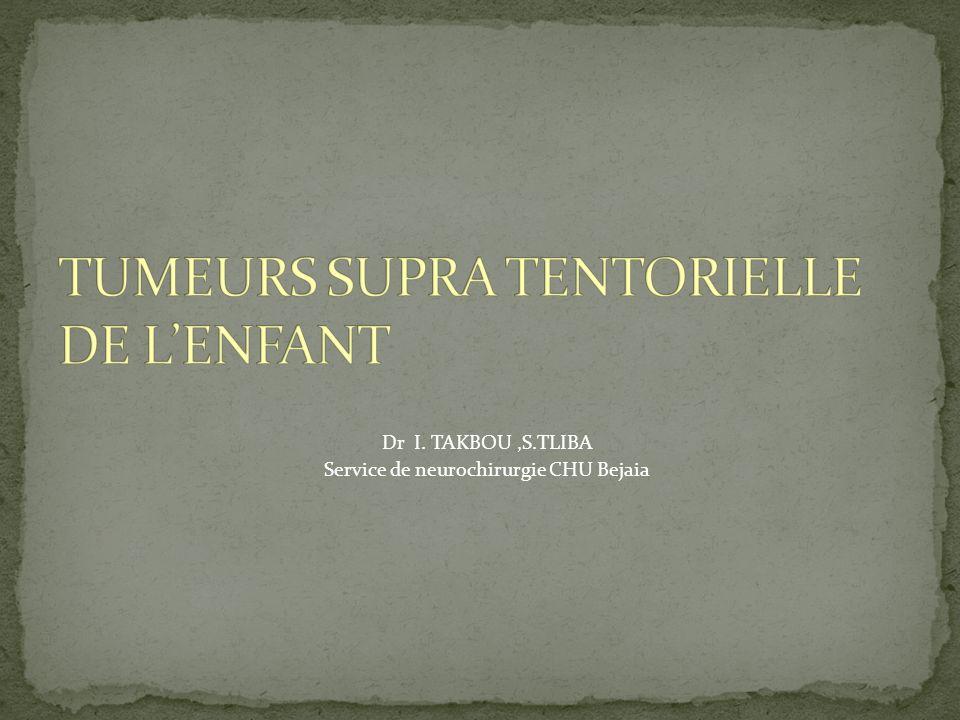 TUMEURS SUPRA TENTORIELLE DE L'ENFANT