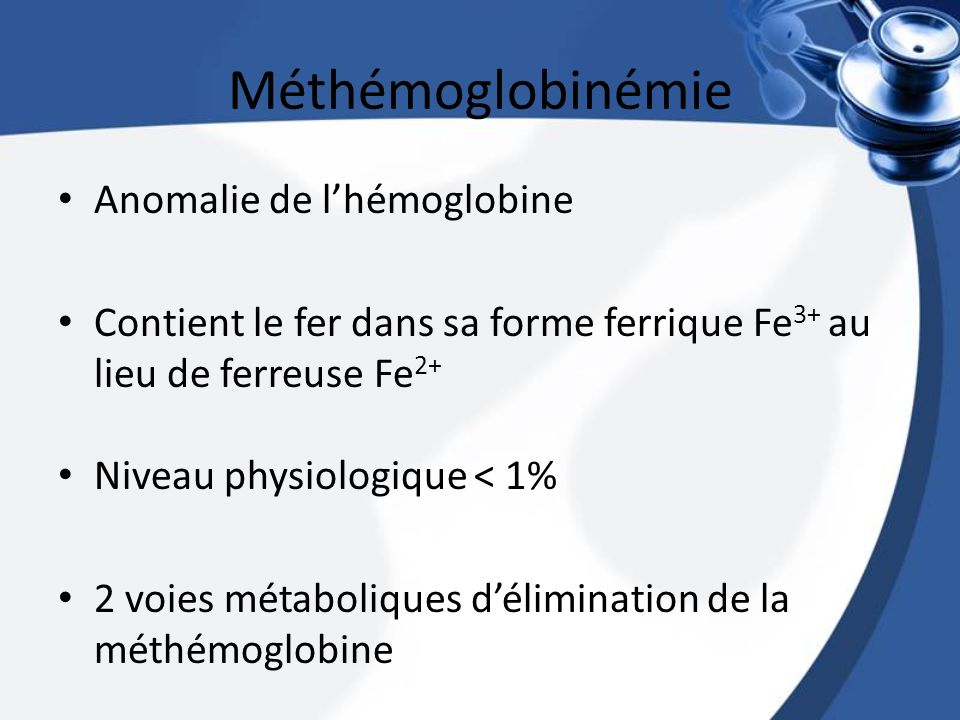 Méthémoglobinémie Anomalie de l'hémoglobine