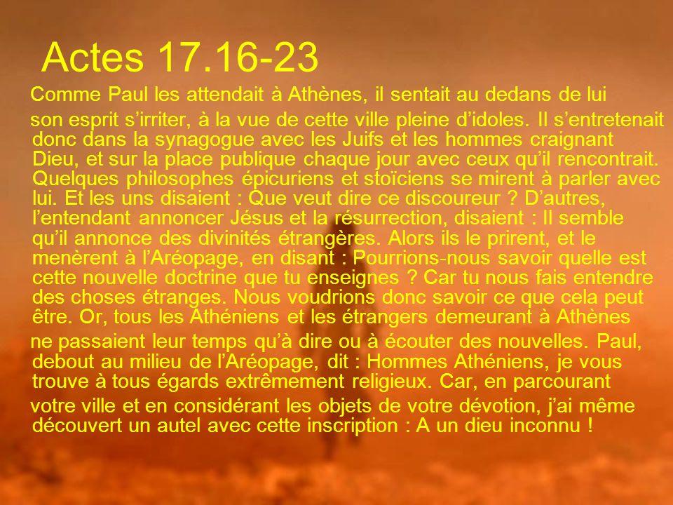 Actes 17.16-23 Comme Paul les attendait à Athènes, il sentait au dedans de lui.