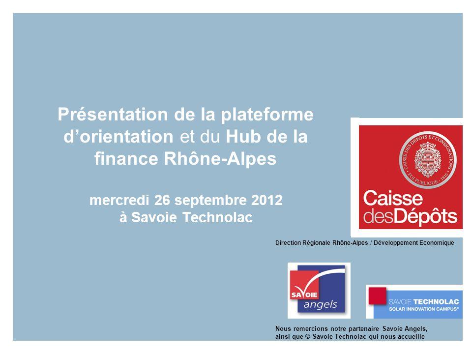 Présentation de la plateforme d'orientation et du Hub de la finance Rhône-Alpes mercredi 26 septembre 2012 à Savoie Technolac