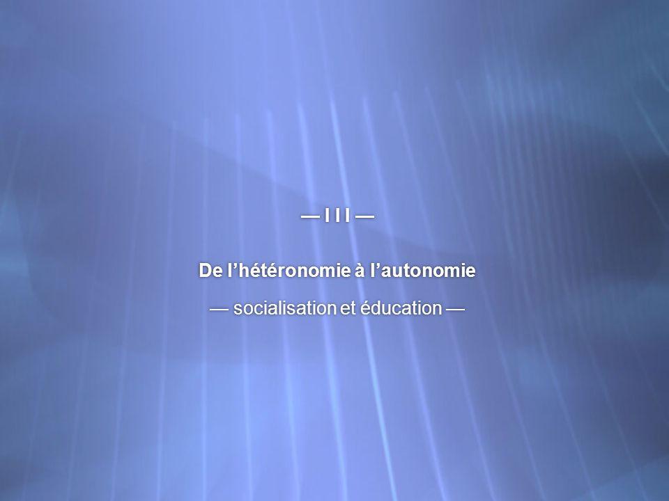 De l'hétéronomie à l'autonomie