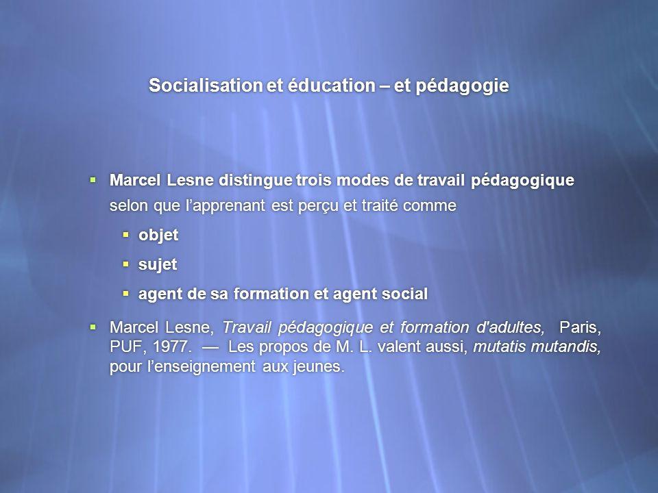 Socialisation et éducation – et pédagogie