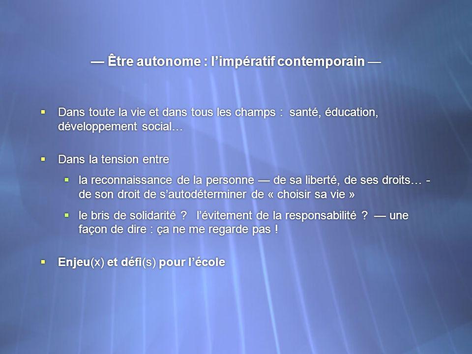 — Être autonome : l'impératif contemporain —