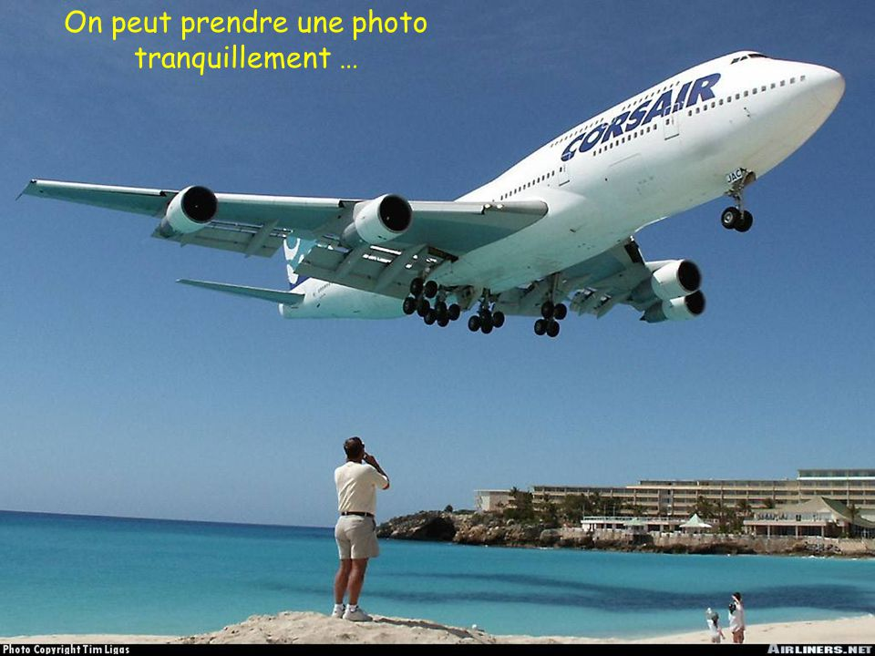 On peut prendre une photo tranquillement …