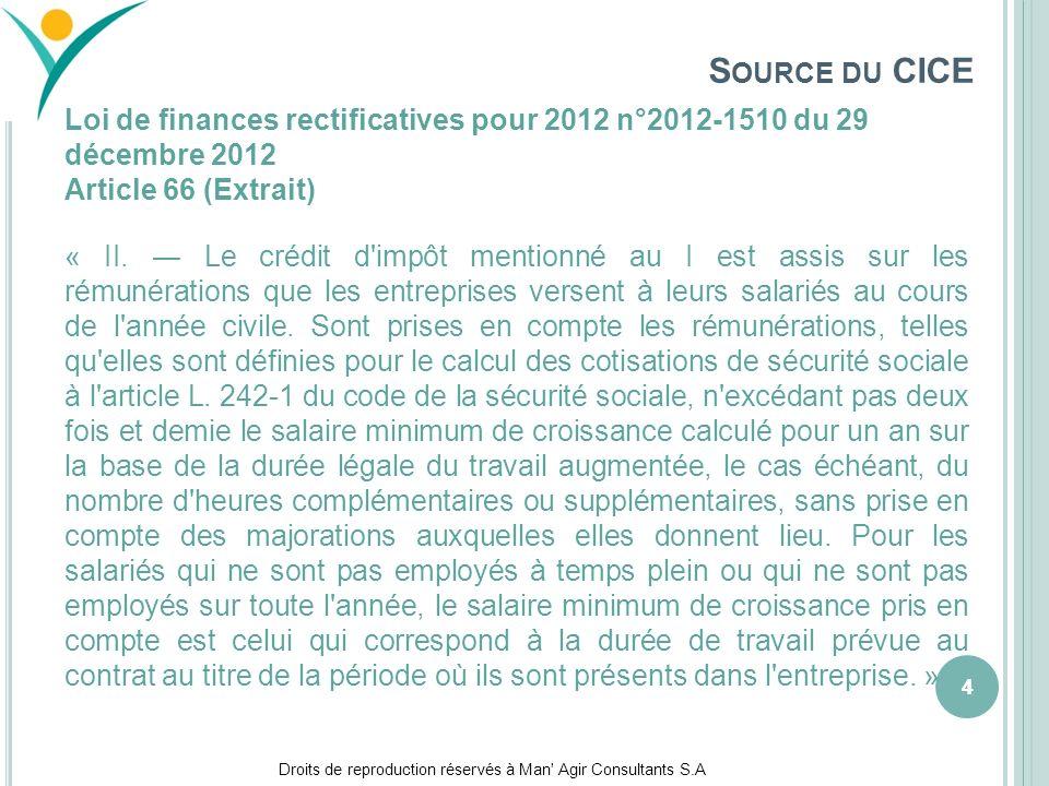 Source du CICE mars 17. Loi de finances rectificatives pour 2012 n°2012-1510 du 29 décembre 2012. Article 66 (Extrait)