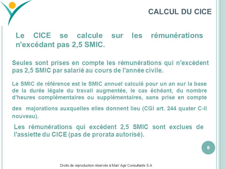 Le CICE se calcule sur les rémunérations n excédant pas 2,5 SMIC.