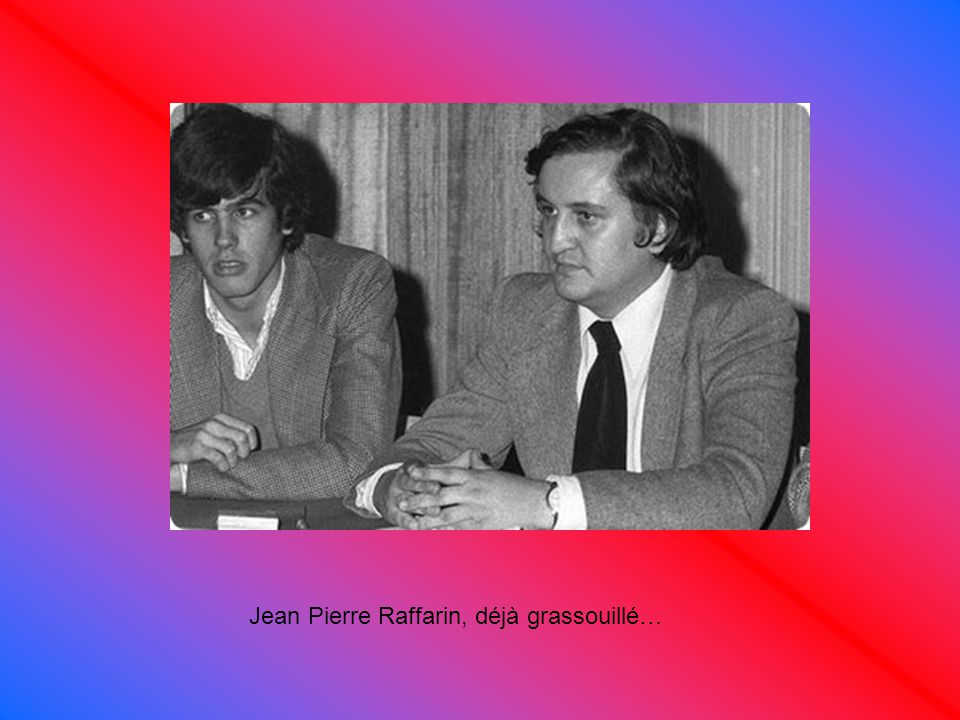 Jean Pierre Raffarin, déjà grassouillé…