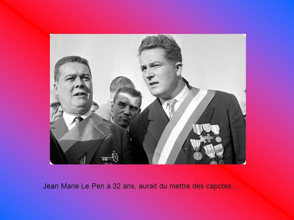 Jean Marie Le Pen à 32 ans, aurait du mettre des capotes…