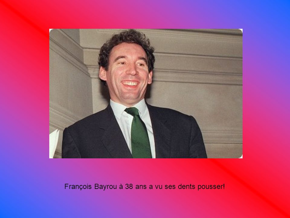 François Bayrou à 38 ans a vu ses dents pousser!