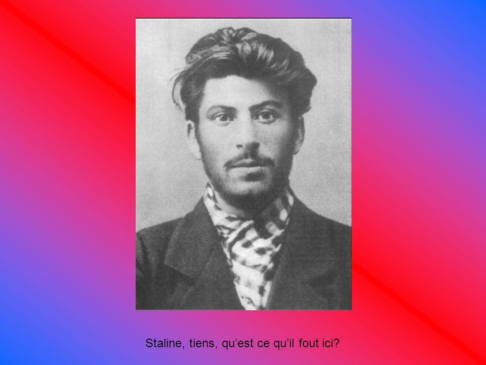 Staline, tiens, qu'est ce qu'il fout ici
