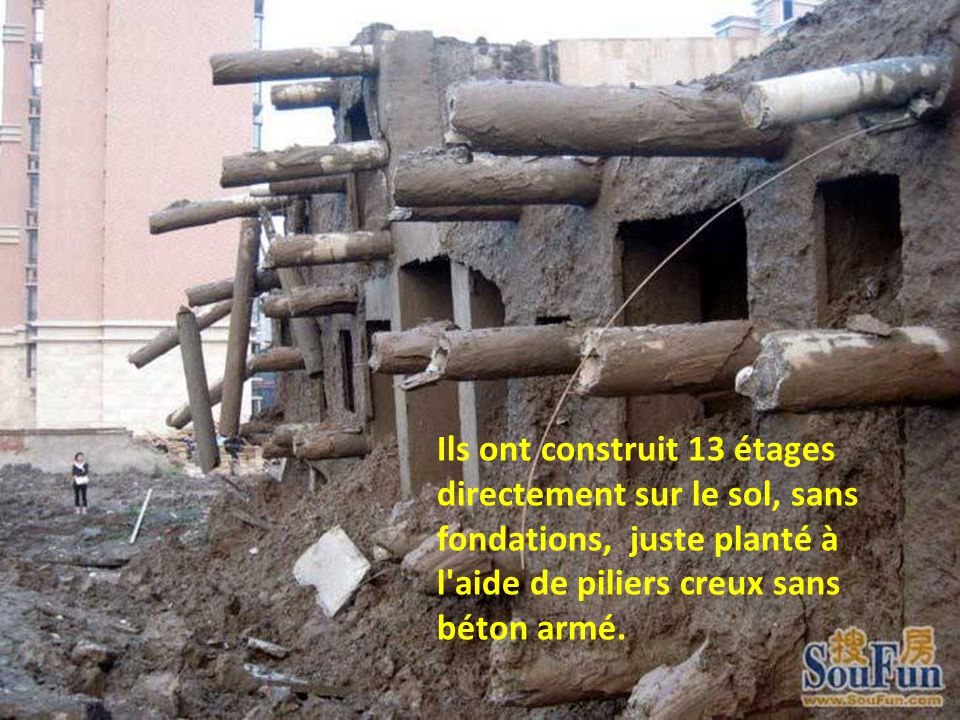 Ils ont construit 13 étages directement sur le sol, sans fondations, juste planté à l aide de piliers creux sans béton armé.