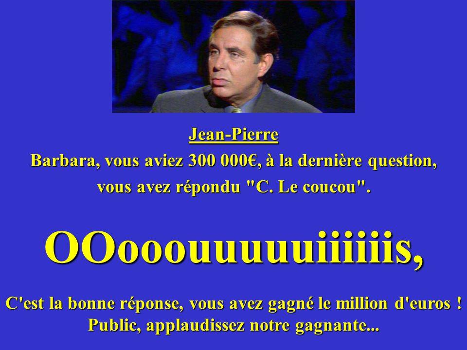 OOooouuuuuiiiiiis, Jean-Pierre