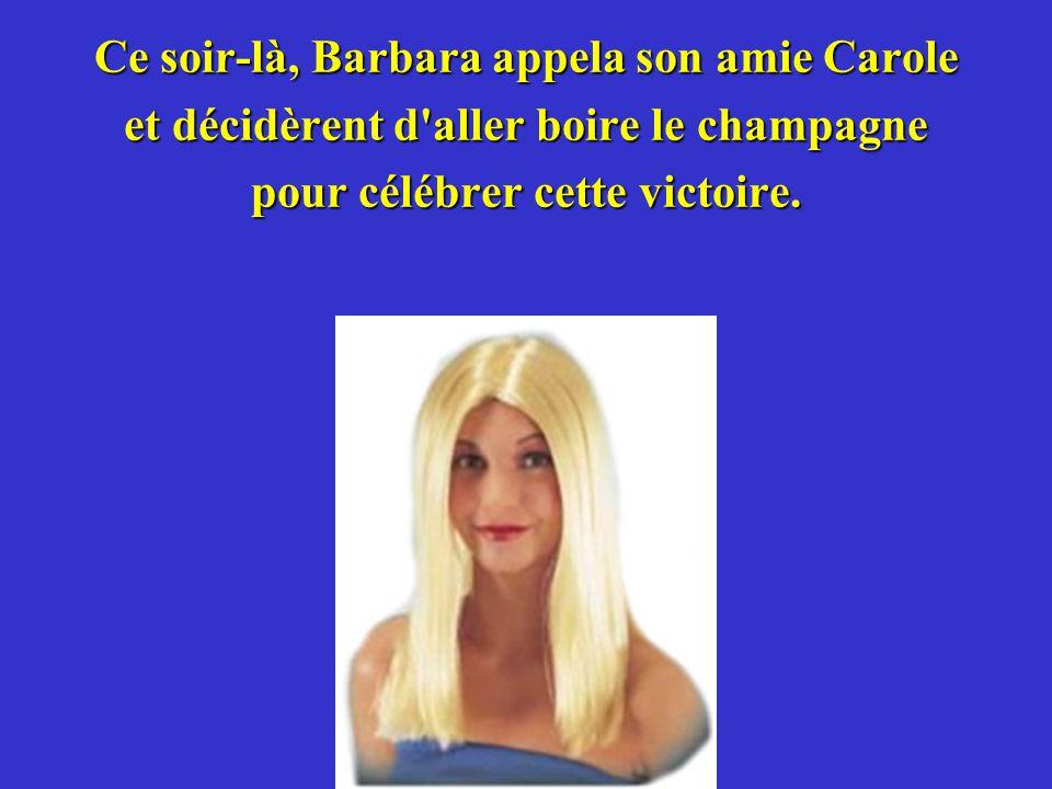Ce soir-là, Barbara appela son amie Carole