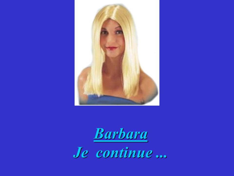 Barbara Je continue ...
