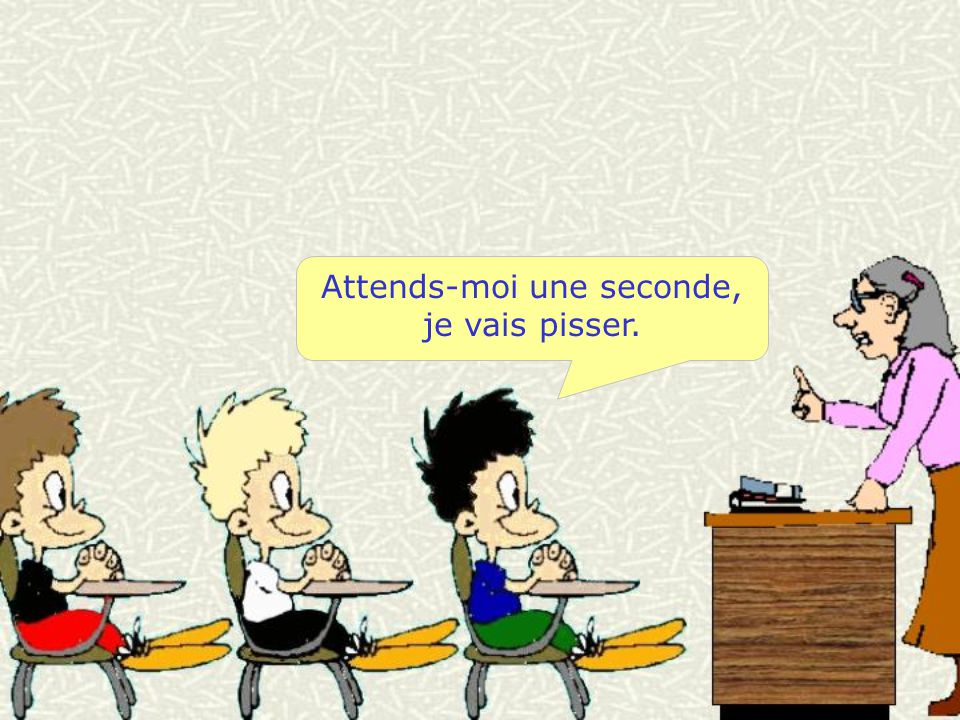 Attends-moi une seconde,